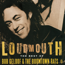 Loudmouth - The Best Of Bob Geldof & The Boomtown Rats/Bob Geldof, The Boomtown Rats