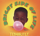 Bright Side Of Life/Tenor Fly