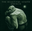 Quench/The Beautiful South