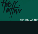 The Way We Are/The Affair