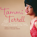 Come On And See Me: The Complete Solo Collection/Tammi Terrell