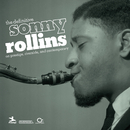 The Definitive Sonny Rollins On Prestige, Riverside, And Contemporary/Sonny Rollins