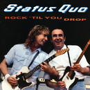 Rock 'til You Drop/Status Quo
