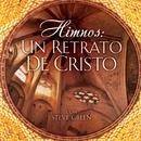 Himnos: Un Retrato De Cristo/Steve Green