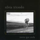 Tierra Que Anda/Silvia Iriondo