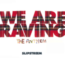 We Are Raving/Slipstreem