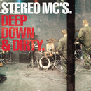 Deep Down & Dirty/Stereo MC's