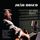 40 Anos Depois (Live)/João Bosco
