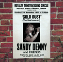 Gold Dust - Live At The Royalty (The Final Concert)/Sandy Denny