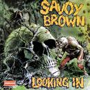 Looking In/Savoy Brown