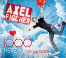 1000 Herzen (sind auf Erden)/Axel Fischer