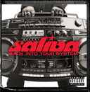 Back Into Your System (Explicit Version)/Saliva