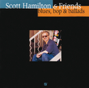Blues Bop &  Ballads/Scott Hamilton, Greg Gisbert, Norman Simmons, Dennis Irwin, Chuck Riggs, Duke Robillard, Joel Helleny