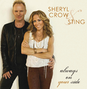 Always On Your Side/Sheryl Crow, Sting
