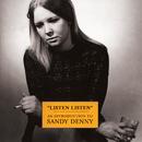 Listen, Listen - An Introduction To Sandy Denny/Sandy Denny