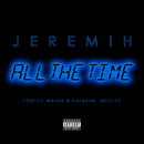 All The Time (feat. Lil Wayne, Natasha Mosley)/Jeremih
