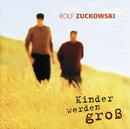 Kinder werden groß/Rolf Zuckowski
