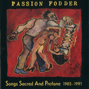 Songs Sacred And Profane/Passion Fodder