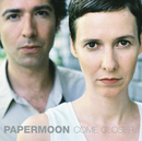 Come Closer/Papermoon