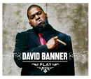 Play (Int'l Comm Single)/David Banner