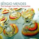 Sergio Mendes:  The Swinger from Rio/Sergio Mendes