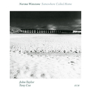 Somewhere Called Home/Norma Winstone, John Taylor, Tony Coe