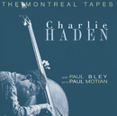 The Montreal Tapes/Charlie Haden, Paul Motian, Paul Bley