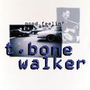 Good Feelin'/T-Bone Walker