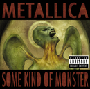 サム・カインド・オブ・モンスター(エディット)/Metallica