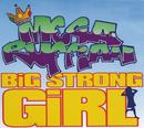 Big Strong Girl/Megaruffian