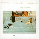 To Be Continued/Miroslav Vitous, Terje Rypdal, Jack DeJohnette