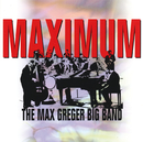 Maximum/Die Max Greger Big Band