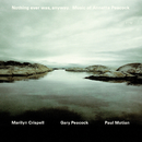 Nothing Ever Was, Anyway. Music Of Annette Peacock/Marilyn Crispell, Gary Peacock, Paul Motian