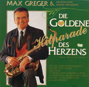 Die goldene Hitparade des Herzens (Meine Welt ist die Musik)/Max Greger & Orchester