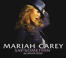 セイ・サムシン(So So Def Remix) (feat. Dem Franchize Boyz)/MARIAH CAREY