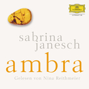 Sabrina Janesch: Ambra (ungekürzt)/Nina Reithmeier
