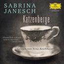 Sabrina Janesch: Katzenberge (ungekürzt)/Nina Reithmeier