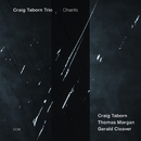 Chants/Craig Taborn Trio