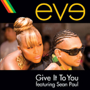 Give It To You (Edited Version) (feat. Sean Paul)/Eve
