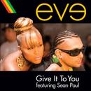 ギヴ・イット・トゥ・ユーFEAT.ショーン・ポール (feat. Sean Paul)/Eve