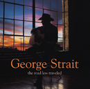 The Road Less Traveled/George Strait