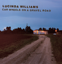 Car Wheels On A Gravel Road/Lucinda Williams