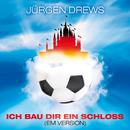 Ich bau dir ein Schloss (EM Version)/Jürgen Drews