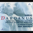 Rameau: Dardanus/Chorus Of Les Musiciens Du Louvre, Les Musiciens du Louvre, Marc Minkowski
