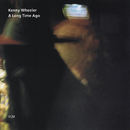 A Long Time Ago/Kenny Wheeler