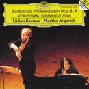 ベートーヴェン:ヴァイオリン・ソナタ第6~8番/Gidon Kremer, Martha Argerich