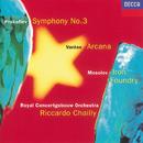 Prokofiev: Symphony No. 3 / Mosolov: Iron Foundry / Varèse: Arcana/Royal Concertgebouw Orchestra, Riccardo Chailly