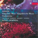ヤナーチェク:シンフォニエッタ、グラゴル・ミサ/Choeur de l'Orchestre Symphonique de Montréal, Orchestre Symphonique de Montréal, Charles Dutoit