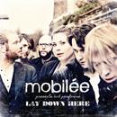 Lay Down Here/Mobilée
