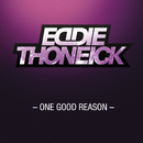 One Good Reason/Eddie Thoneick